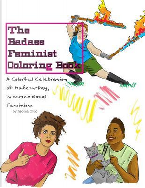 The Badass Feminist Coloring Book by Ijeoma Oluo