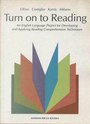 Turn on to Reading by Clelia Coniglio, Enzo Milano, Michael Karris, Teresa Olivo