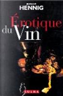 Érotique du vin by Jean-Luc Hennig