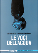 Le voci dell'acqua by Tiziano Sclavi