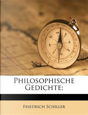 Philosophische Gedichte; by Friedrich Schiller