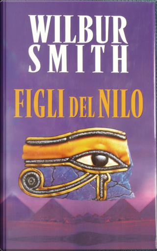Figli del Nilo by Wilbur Smith