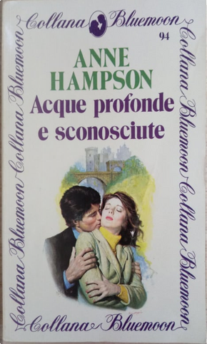 Acque profonde e sconosciute by Anne Hampson