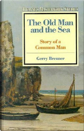 The Old Man and the Sea by Gerry Brenner