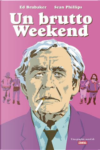 Un brutto weekend by Ed Brubaker, Sean Phillips