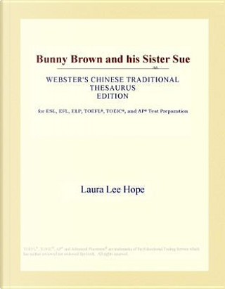 Bunny Brown and his Sister Sue (Webster's Chinese Traditional Thesaurus Edition) by Icon Group International