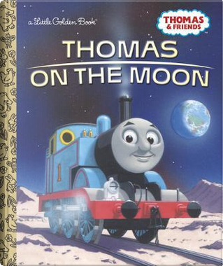 Thomas on the Moon by Golden Books Publishing Company