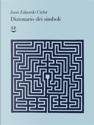 Dizionario dei simboli by Juan-Eduardo Cirlot