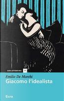 Giacomo l'idealista by Emilio De Marchi
