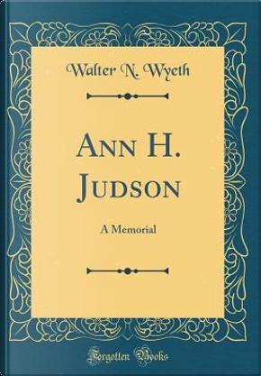 Ann H. Judson by Walter N. Wyeth