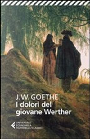 I dolori del giovane Werther by Johann Wolfgang Von Goethe