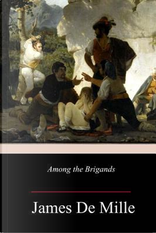 Among the Brigands by James De Mille