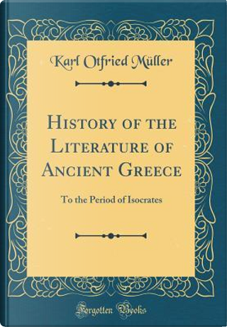 History of the Literature of Ancient Greece by Karl Otfried Müller