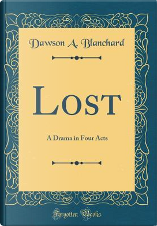 Lost by Dawson A. Blanchard