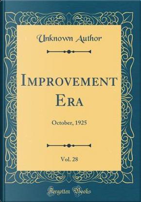 Improvement Era, Vol. 28 by Author Unknown