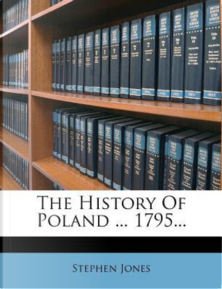 The History of Poland 1795. by Honorary Senior Lecturer Stephen Jones