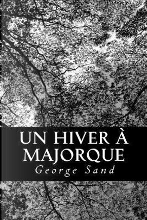 Un Hiver À Majorque by George Sand