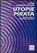 Utopie pirata by Hakim Bey, Wilson Peter L.