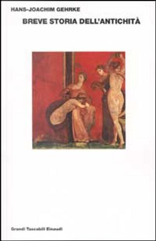 Breve storia dell'antichità by Hans-Joachim Gehrke