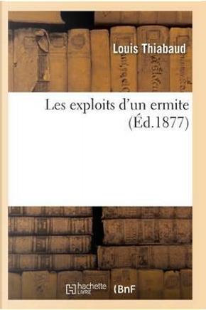 Les Exploits d'Un Ermite by Thiabaud-L