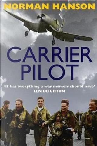 Carrier Pilot by Norman Hanson
