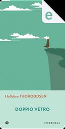 Doppio vetro by Halldóra Thoroddsen