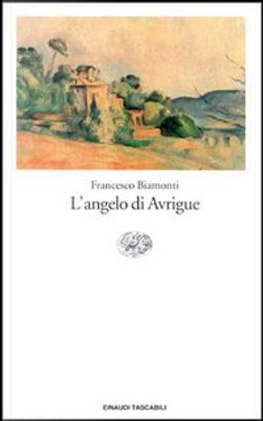 L'angelo di Avrigue by Francesco Biamonti