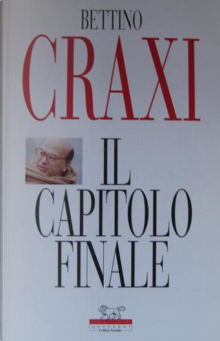 Il capitolo finale by Bettino Craxi