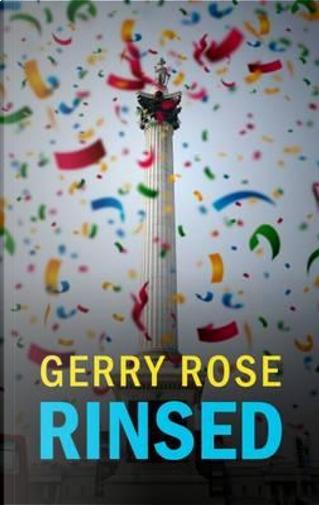 Rinsed by Gerry Rose