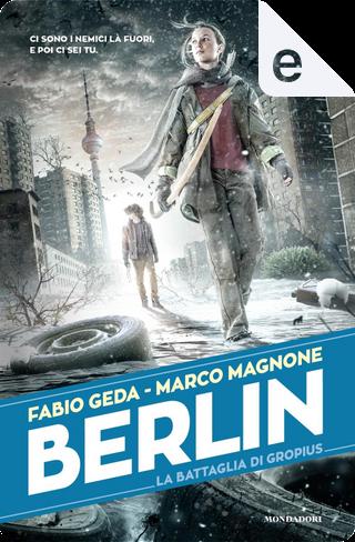Berlin - 3. La battaglia di Gropius by Fabio Geda, Marco Magnone