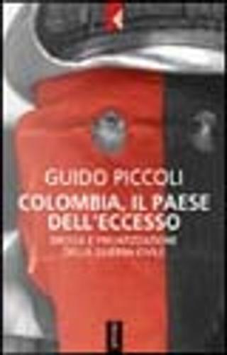 Colombia, il paese dell'eccesso by Guido Piccoli