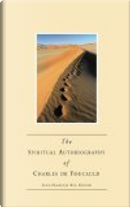 The Spiritual Autobiography of Charles De Foucauld by Charles De Foucauld, Jean-Francois Six