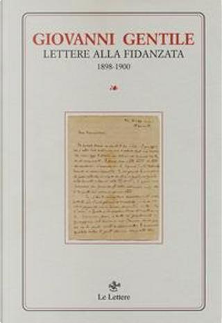 Lettere alla fidanzata (1898-1900) by Giovanni Gentile
