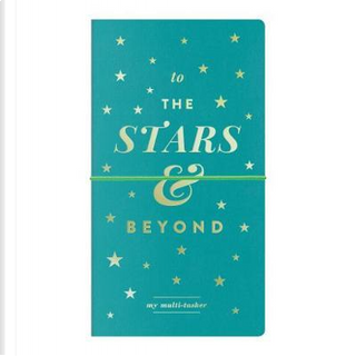 To the Stars & Beyond Multi-Tasker Journal by Galison