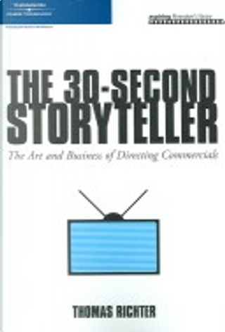 The 30-Second Storyteller by Thomas Richter