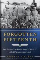 Forgotten Fifteenth by Barrett Tillman