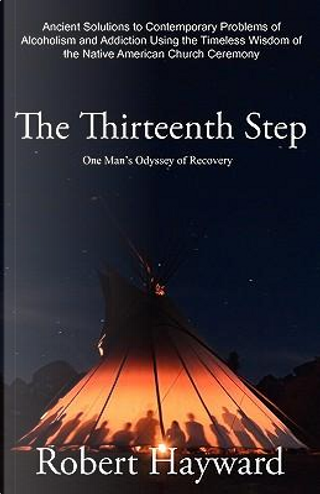 The Thirteenth Step by Robert Hayward