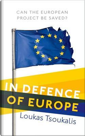 In Defence of Europe by Loukas Tsoukalis