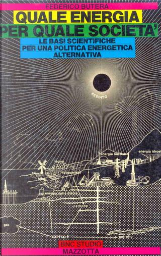 Quale energia per quale società by Federico Butera