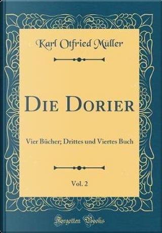 Die Dorier, Vol. 2 by Karl Otfried Müller
