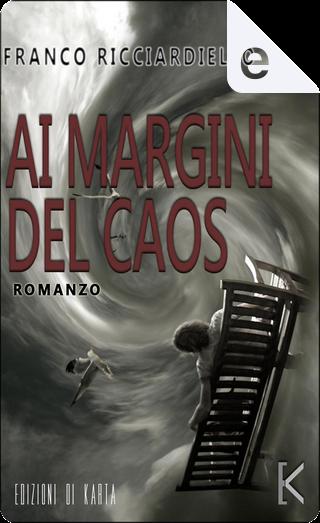 Ai margini del caos by Franco Ricciardiello