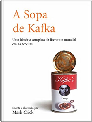 Sopa de Kafka by Mark Crick