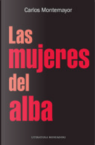 Las mujeres del alba by Carlos Montemayor