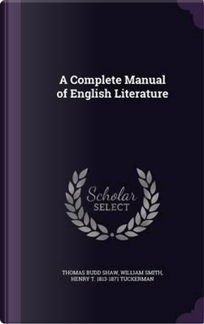 A Complete Manual of English Literature by Thomas Budd Shaw