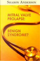 Mitral Valve Prolapse by Sharon Anderson