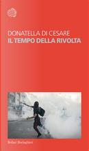 Il tempo della rivolta by Donatella Di Cesare
