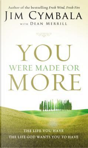 You Were Made for More by Jim Cymbala
