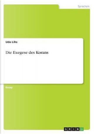 Die Exegese des Korans by Udo Lihs