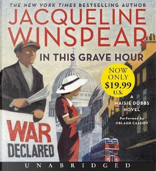 In This Grave Hour by JACQUELINE WINSPEAR