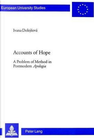 Accounts Of Hope by Ivana Dolejsova